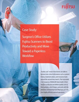 Surgeon's Office Utilizes Fujitsu Scanners to Boost Productivity Case Study
