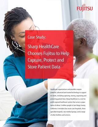 Case Study-Sharp HealthCare Chooses Fujitsu to Help Capture, Protect and Store Patient Data