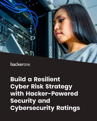 Build a Resilient Cyber Risk Strategy with Hacker-Powered Security and Cybersecurity Ratings
