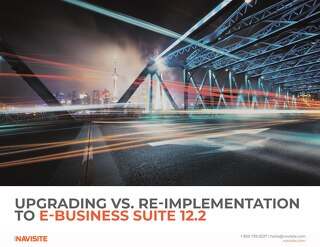 Upgrading vs. Re-Implementation to E-Business Suite 12.2