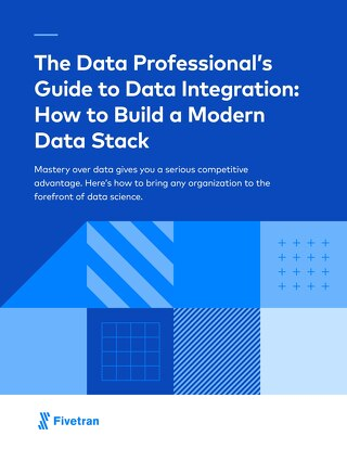The Data Professional's Guide to Data Integration: How to Build a Modern Data Stack