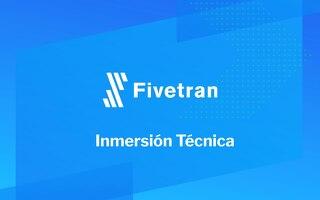 Fivetran Inmersión Técnica