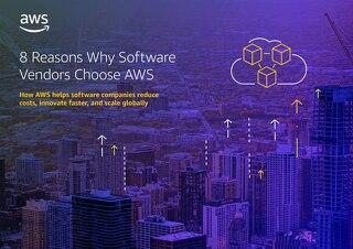 8 Reasons Why Software Vendors Choose AWS