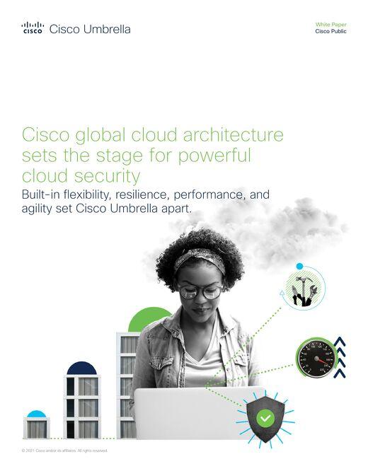 Cisco Umbrella global cloud architecture - Fuels powerful cloud security