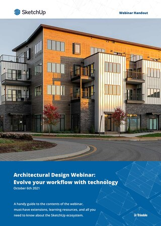 SketchUp Webinar Handout | Evolve your architecture workflow with technology