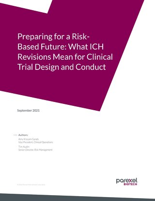 Preparing for a Risk-Based Future: What ICH Revisions Mean for Clinical Trial Design and Conduct