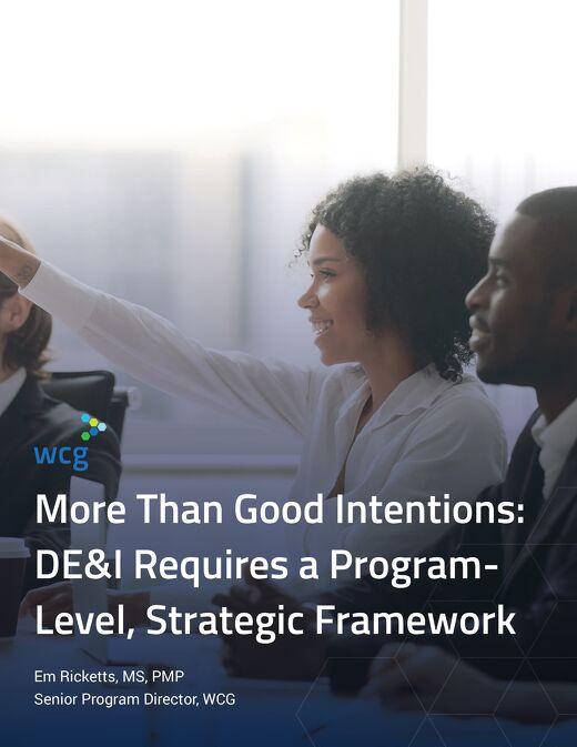 More Than Good Intentions: DE&I Requires a Program- Level, Strategic Framework