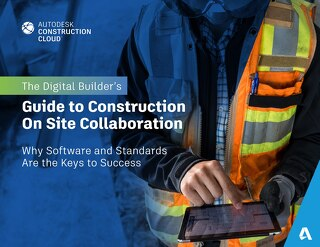 The Digital Builders Guide to Construction Field Collaboration