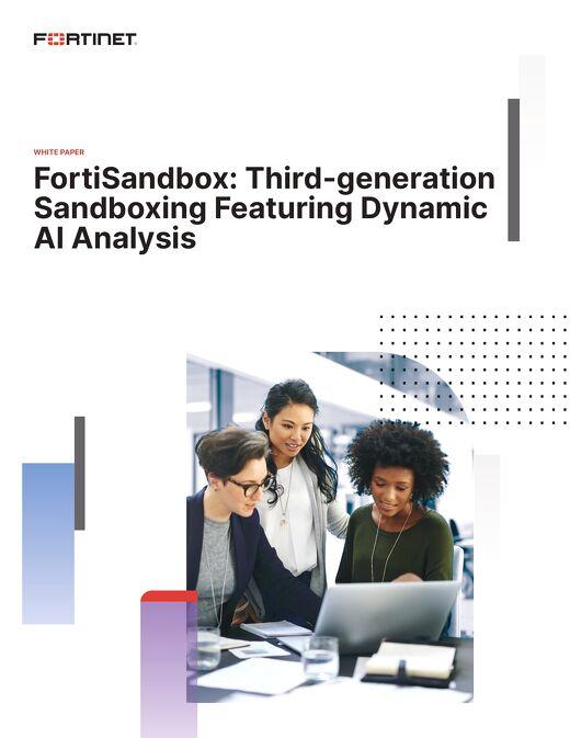 Fortisandbox: Third-generation Sandboxing Featuring Dynamic AI Analysis