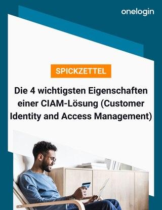 Die 4 wichtigsten Eigenschaften einer CIAM-Lösung (Customer Identity and Access Management)