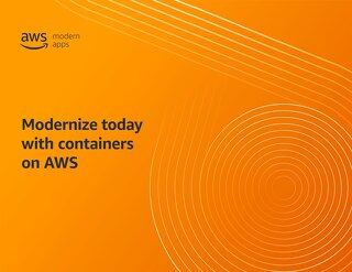 Modernize Today with Containers on AWS
