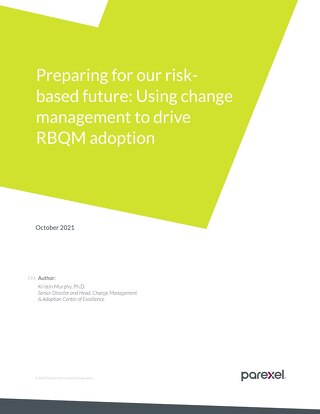 Preparing for Our Risk-based Future: Using Change Management to Drive RBQM Adoption