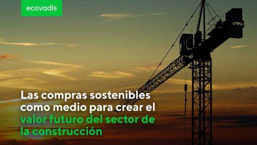 Las compras sostenibles como medio para crear el valor futuro del sector de la construcción