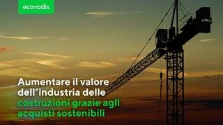 La necessità di una rete di fornitori più resiliente e sostenibile nell'edilizia
