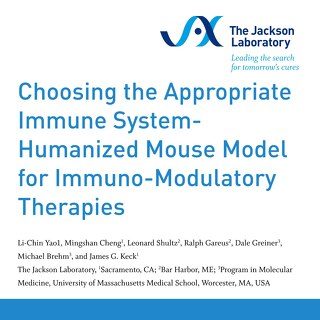 Poster: Choosing the Appropriate Immune System- Humanized Mouse Model for Immuno-Modulatory Therapies