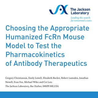Poster: Choosing the Appropriate Humanized FcRn Mouse Model to Test the Pharmacokinetics of Antibody Therapeutics