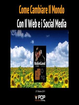Cambiare  il Mondo con i Social Media - RobinGood - 2011