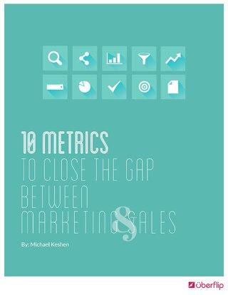 10 Metrics to Close the Gap Between Marketing & Sales