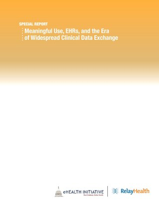 Meaningful Use, EHRs, and the Era of Widespread Clinical Data Exchange