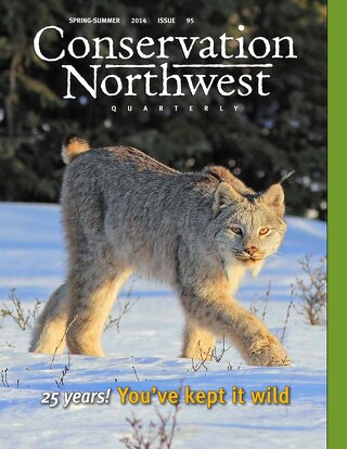 25th anniversary edition Spring-Summer 2014 ConservationNW newsletter
