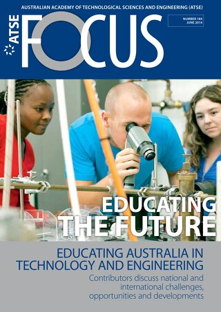 Focus 184: Educating the future: Educating Australia in Technology and Engineering