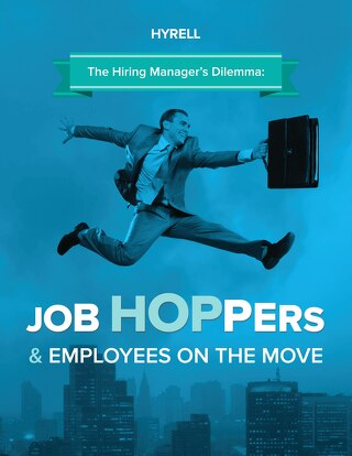 The Hiring Manager's Dilemma: Job Hoppers & Employees on the Move