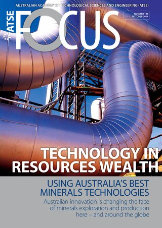 Focus 186: Technology in Resources Wealth: Using Australia's best minerals technologies