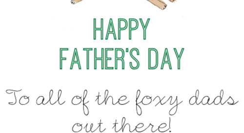 "Happy Father's Day to all the ""foxy"" dads out..."