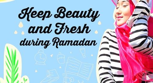 Keep Beauty and Fresh During Ramadan