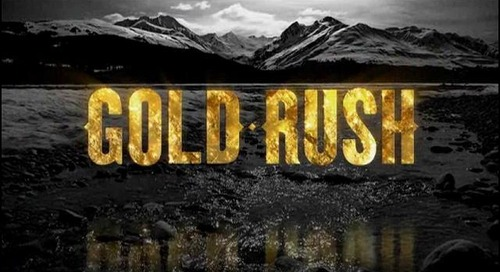 Discovery Channel: Gold Rush [Returning Series]