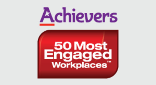 Applications now open for the Achievers 50 Most Engaged Workplaces™ Awards!