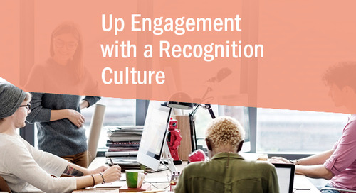 It Takes a Recognition Culture To Spark Engagement