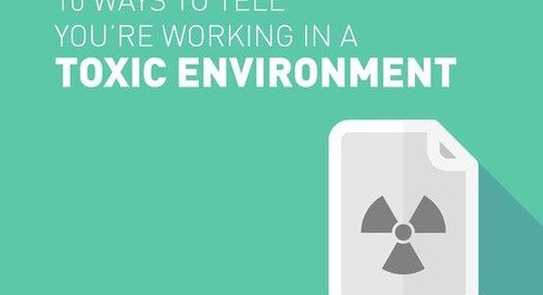 10 Ways to Tell You're Working in a Toxic Environment