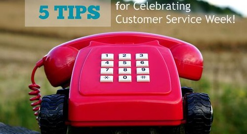 5 Tips for Celebrating Customer Service Week