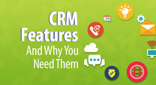 12 CRM Features and Why You Need Them