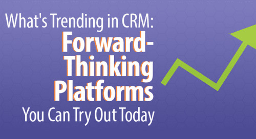 What's Trending in CRM: 3 Forward-Thinking Platforms You Can Try Out Today