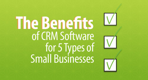 The Benefits of CRM Software for 5 Types of Small Businesses