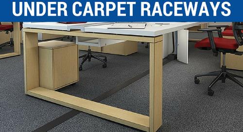 A Short Guide to Under Carpet Raceways & Floor Mounted Wireways