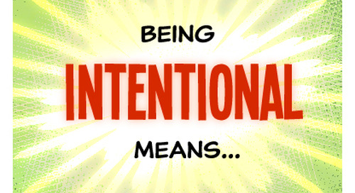 It's all about intentionality