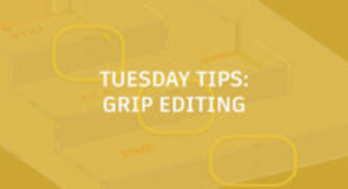Grip Editing: Tuesday Tips With Seth