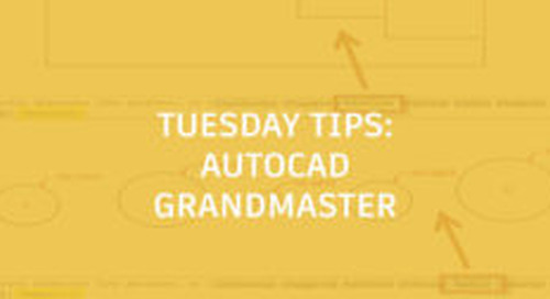 Be an AutoCAD Grandmaster: Tuesday Tips With Frank