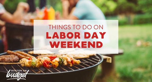 The Best Things to Do Labor Day Weekend in Boston