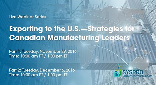 [LIVE WEBINAR SERIES] Exporting to the U.S.—Strategies for Canadian Manufacturing Leaders