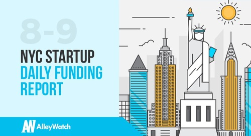 The AlleyWatch NYC Startup Daily Funding Report: 8/9/18