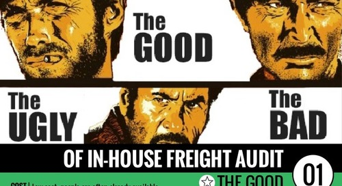 The good, the bad and the ugly of in-house Freight Audit