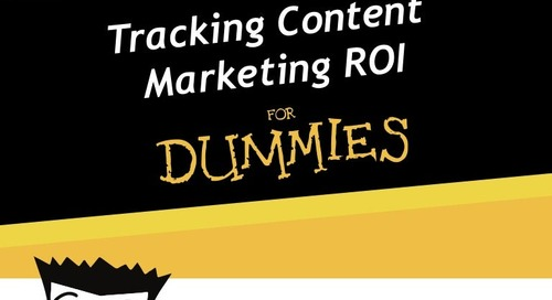 Tracking Content Marketing ROI for Dummies