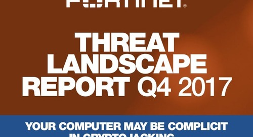 Infographic: Fortinet Threat Landscape Report Q4 2017