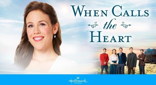 Hallmark Channel: When Calls the Heart [Returning Series]