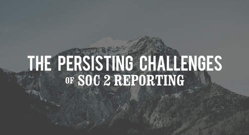 The Persisting Challenges of SOC 2 Reporting