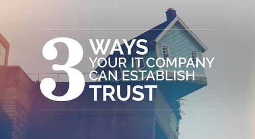3 Ways Your IT Company Can Establish Trust